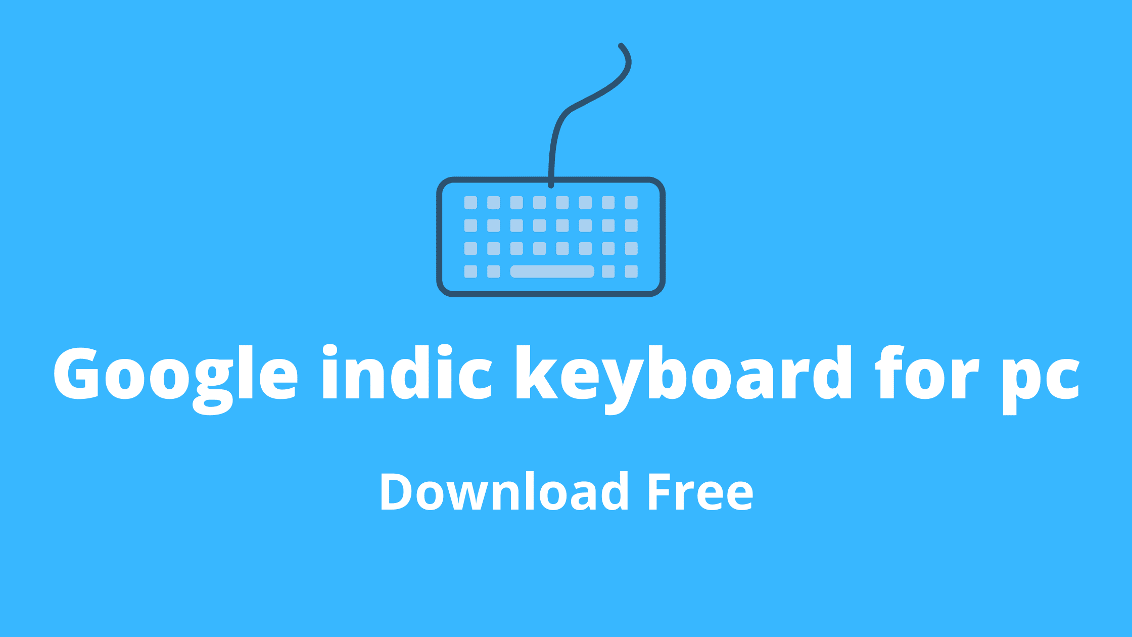 Google indic keyboard for pc(