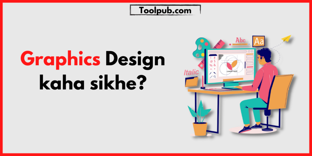 Graphics Design kaha sikhe?