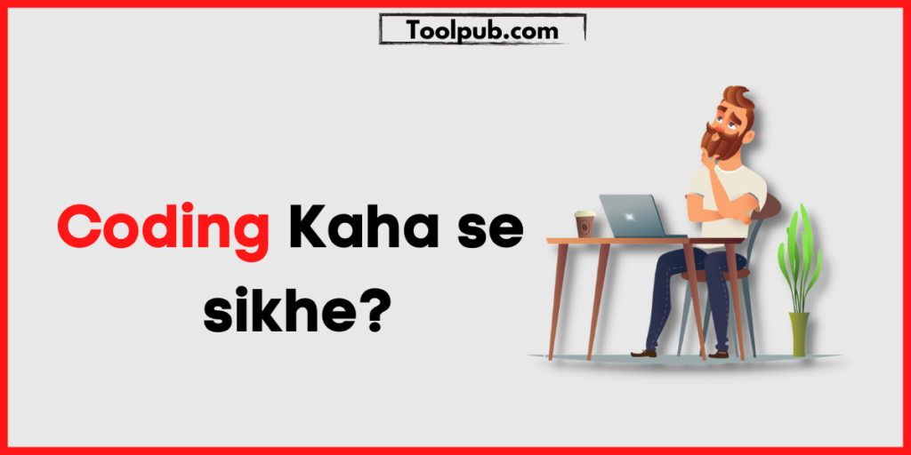 Coding Kaha Se Sikhe?