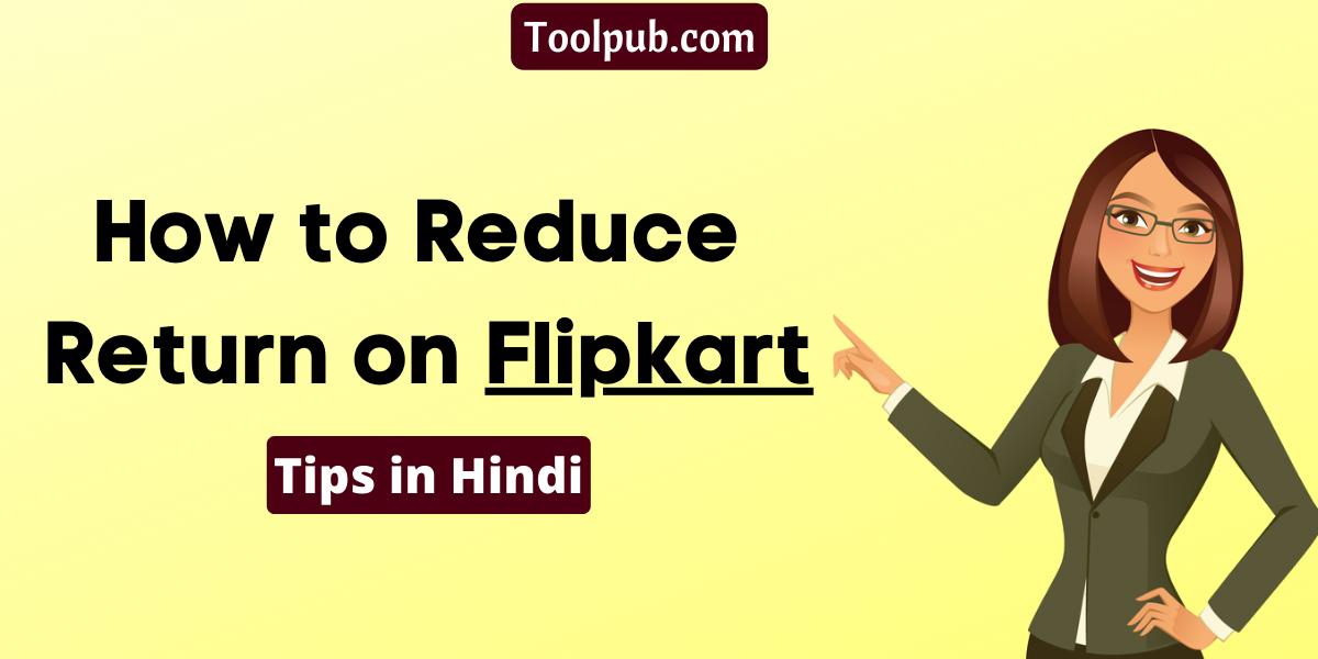 Reduce Return Rate on Flipkart